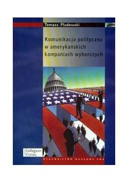 Komunikacja polityczna w amerykańskich kampaniach wyborczych