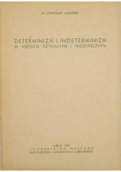Determinizm i indeterminizm w aspekcie fizykalnym i filozoficznym