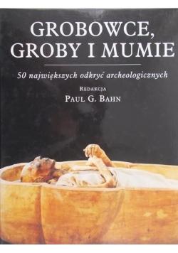 Grobowce, groby i mumie