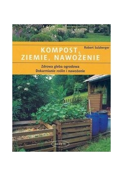 Kompost, ziemie, nawożenie
