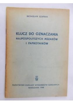 Szafran Bronisław - Klucz do oznaczania najpospolitszych mszaków i paprotnikow, 1948 r.