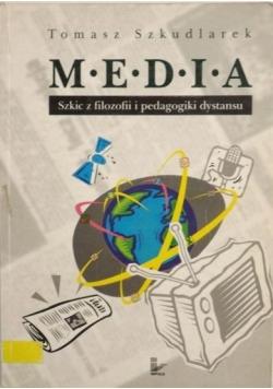 Media. Szkic z filozofii i pedagogiki dystansu