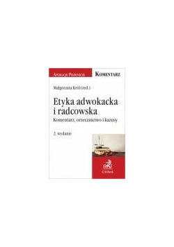 Etyka adwokacka i radcowskaKomentarz,akta i kazusy