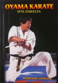 Oyama karate. Styl stulecia