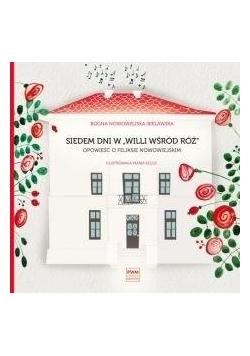 """Siedem dni w """"Willi wśród róż"""""""