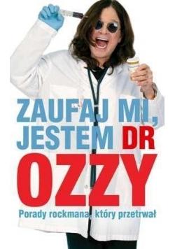Zaufaj mi jestem dr Ozzy Porady rockmana...