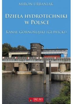 Dzieła hydrotechniki w Polsce. Kanał Górnośląski