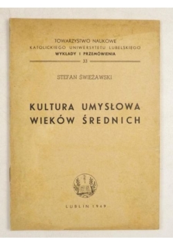 Świeżawski Stefan - Kultura umysłowa wieków średnich, 1949 r.