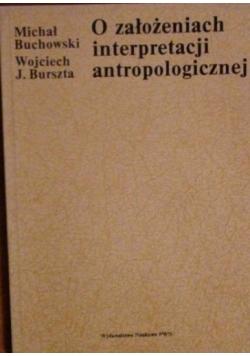 O założeniach interpretacji antropologicznej