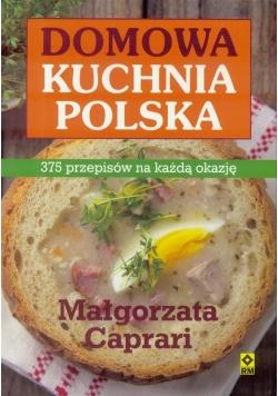 Domowa Kuchnia Polska. 375 przepisów na każdą....