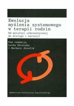 Ewolucja myślenia systemowego w terapii rodzin. Od metafory cybernetycznej do dialogu i narracji