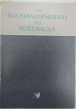 Od Kochanowskiego do Różewicza