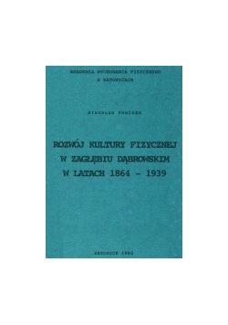 Rozwój kultury fizycznej w Zagłębiu Dąbrowskim w latach 1864-1939