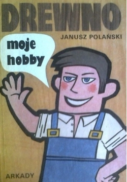Drewno moje hobby