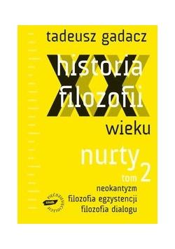 Historia filozofii XX wieku Nurty t.2 z płytą CD