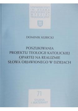 Kubicki Dominik - Poszukiwania projektu teologii katolickiej opartej na realizmie słowa objawionego w dziejach