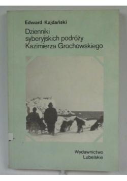 Dzienniki syberyjskich podróży Kazimierza Grochowskiego