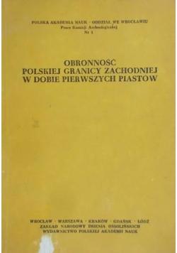 Obronność polskiej granicy zachodniej w dobie pierwszych Piastów