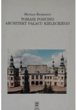 Tomasz Poncino architekt pałacu kieleckiego