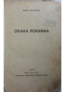 Ofiara poranna, 1939r.