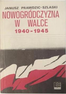 Nowogródczyzna w walce 1940-1945