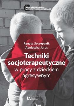 Techniki soscjoterapeutyczne w pracy z dzieckiem..