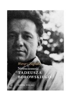 Wstręt i Zagłada.Nowoczesność Tadeusza Borowskiego