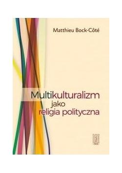Multikulturalizm jako religia polityczna