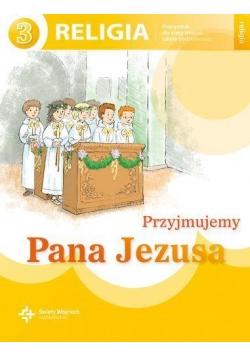 Katechizm SP 3 Przyjmujemy Pana Jezusa NPP DiKŚW