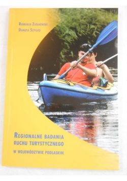 Regionalne badania ruchu turystycznego w wojewódźtwie Podlaskim