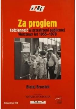 Za progiem. Codzienność w przestrzeni publicznej Warszawy lat 1955-1970
