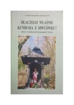 Dlaczego właśnie Kundusia z Siwcówki ?