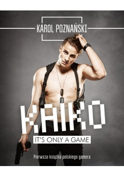 Kaiko It's only a game, Nowa