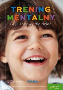 Trening mentalny. Gry i zabawy dla dzieci