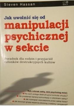 Jak uwolnić się od manipulacji psychicznej w sekcie