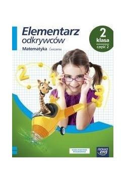 Elementarz odkrywców 2 Matematyka Ćwiczenia cz2 NE