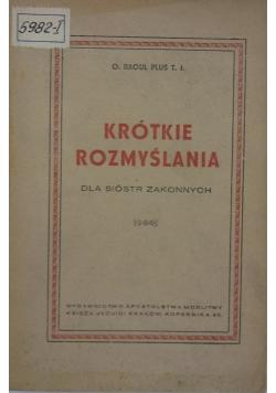 Krótkie rozmyślania dla sióstr zakonnych , 1947r.