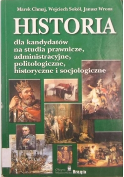 Historia dla kandydatów na studia prawnicze, administracyjne, politologiczne, historyczne i socjologiczne