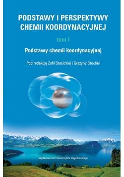 Podstawy i perspektywy chemii koordynacyjnej T.1