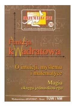 Miniatury matematyczne 32 Funkcja kwadratowa