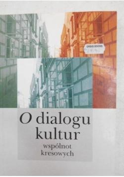 O dialogu kultur wspólnot kresowych