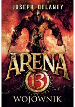Arena 13. T.3 Wojownik