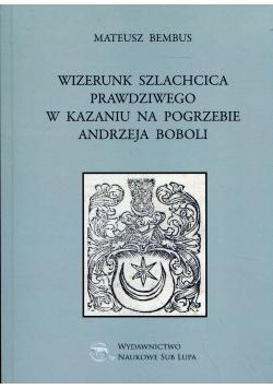Wizerunek szlachcica prawdziwego w kazaniu na pogrzebie Andrzeja Boboli