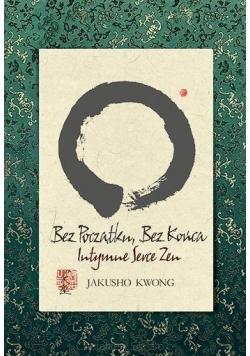 Bez początku, bez końca. Intymne serce zen
