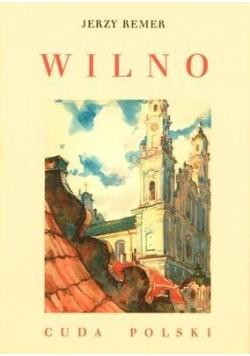 Wilno. Cuda Polski