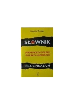Słownik niemiecko - polski, polsko - niemiecki dla gimnazjum
