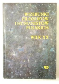 Wizerunki Filozofów i Humanistów Polskich. Wiek XX