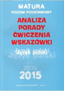 Matura 2015 Język polski. Analiza, porady.. ZP