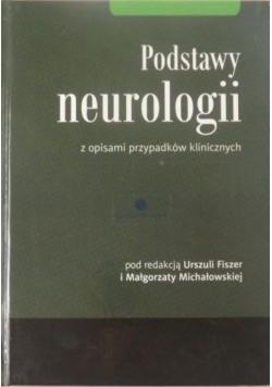 Fiszer Urszula (red.) - Podstawy neurologii z opisami przypadków klinicznych