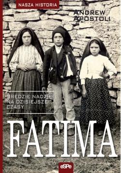 Nasza historia. Fatima. Orędzie nadziei..